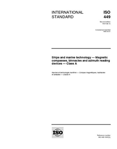 ISO 449:1997, Ships and marine technology -- Magnetic compasses, binnacles and azimuth reading devices -- Class A PDF