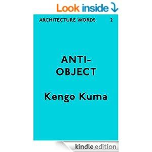 com: Architecture Words 2: Anti-Object eBook: Kengo Kuma: Kindle Store