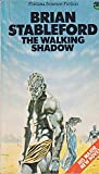 THE WALKING SHADOW (0006152619) by Stableford, Brian