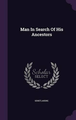 Man In Search Of His Ancestors