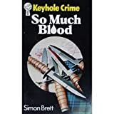 Simon Brett So Much Blood (Keyhole Crime)