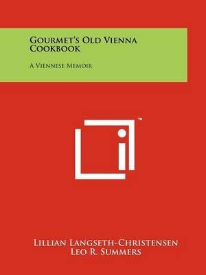 gourmets-old-vienna-cookbook-a-viennese-memoir-by-lillian-langseth-christensen-published-october-201