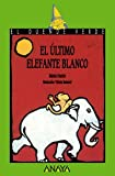 img - for El ultimo elefante blanco / The Last White Elephant (Cuentos, Mitos Y Libros-Regalo) (Spanish Edition) book / textbook / text book