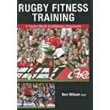 Rugby Fitness Training: A Twelve-Month Conditioning Programmeby Ben Wilson