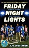 Friday Night Lights-TV Tie In - Town, a Team, & a Dream (06) by Bissinger, H G [Mass Market Paperback (2006)] (030681546X) by Bissinger, H. G.