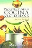 img - for Pequeya Y Gran Cocina Vegetariana (Coleccion Vida Natural II) (Spanish Edition) book / textbook / text book