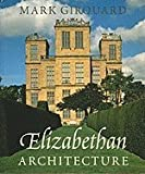 img - for Elizabethan Architecture Its Rise & Fall 1540 1640 [HC,2009] book / textbook / text book