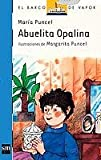 Abuelita Opalina/ Grandmother Opalina (Coleccion El Barco De Vapor, 21) (Spanish Edition)