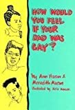 img - for How Would You Feel If Your Dad Was Gay by Heron, Ann, Maran, Meredith(September 12, 1991) Hardcover book / textbook / text book