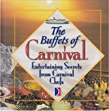 THE BUFFETS OF CARNIVAL (ENTERTAIING SECRETS FROM CARNIVAL CHEFS)