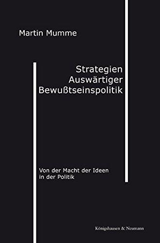 Buch: Strategien auswärtiger Bewußtseinspolitik - Von der Macht der Ideen in der Politik von Martin Mumme