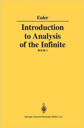 Introduction to Analysis of the Infinite: Book I written by Leonard Euler