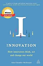 Innovation : How Innovators Think, ACT and…