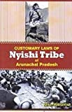 Customary Law of Nyishi Tribes of Arunachal Pradesh