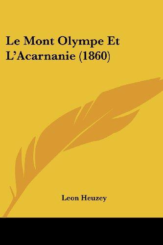 Le Mont Olympe Et L'Acarnanie (1860)
