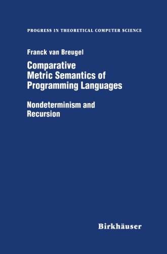 Comparative Metric Semantics of Programming Languages: Nondeterminism and Recursion (Progress in Theoretical Computer Science)