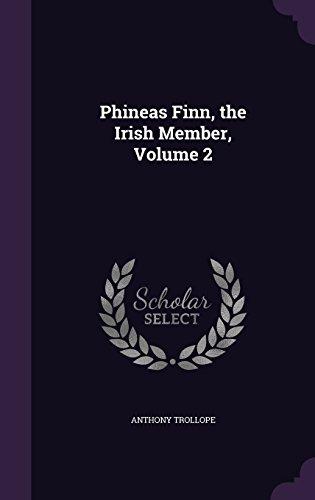 Phineas Finn, the Irish Member, Volume 2