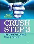 Crush Step 3: The Ultimate USMLE Step 3…