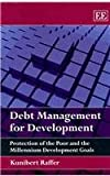 img - for Debt Management for Development: Protection of the Poor and the Millennium Development Goals book / textbook / text book