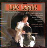 Luis Leguia Plays Music For Cello and Piano By Composers From South America, Mexico and the Caribbean