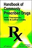 img - for Handbook of Commonly Prescribed Drugs: (With Therapeutic, Toxic & Lethal Levels) book / textbook / text book