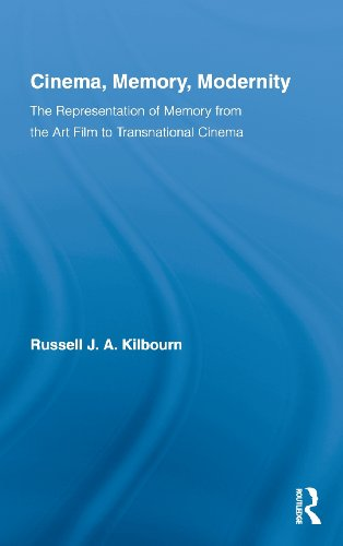 Cinema, Memory, Modernity: The Representation Of Memory From The Art Film To Transnational Cinema (Routledge Advances In Film Studies)