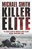 Killer Elite: The Inside Story of America's Most Secret Special Operations Team (Cassell Military Paperbacks)