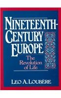 Nineteenth Century Europe: The Revolution of Life