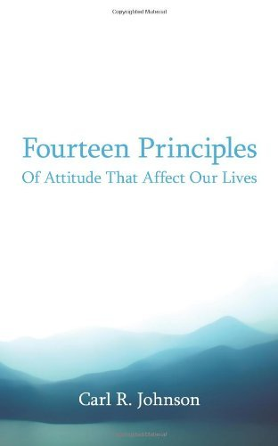 fourteen-principles-of-attitude-that-affect-our-lives-by-carl-rudolph-johnson-jr-2009-05-07