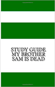 an analysis of the novel my brother sam is dead The best reproducible study guide to accompany the paperback novel for over 40  yearseach novel has been selected because of its great appeal to students,.