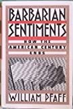 img - for Barbarian Sentiments: How the American Century Ends book / textbook / text book
