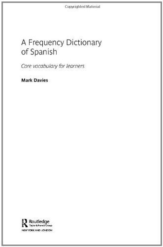 A Frequency Dictionary of Spanish Core Vocabulary for Learners by Davies, Mark [Routledge,2006] (Paperback)