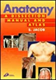 Anatomy: A Dissection Manual and Atlas (0443048525) by Jacob