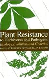 img - for Plant Resistance to Herbivores and Pathogens: Ecology, Evolution, and Genetics book / textbook / text book