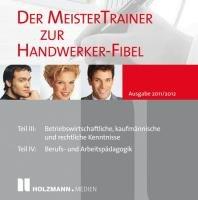 Der MeisterTrainer zur Handwerker-Fibel Ausgabe 2011/2012, PC
