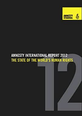 Amnesty International Report 2012: State of the World's Human Rights