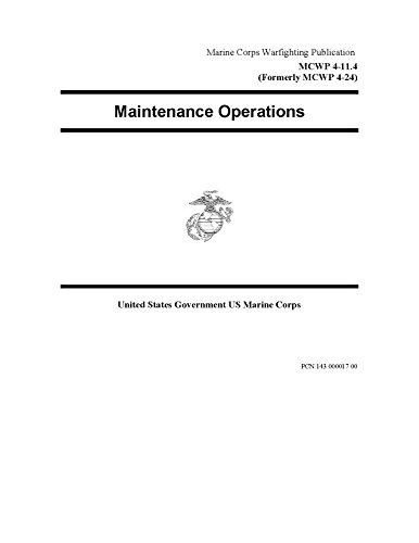 Marine Corps Warfighting Publication MCWP 4-11.4 (Formerly MCWP 4-24) Maintenance Operations