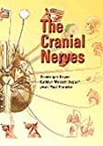 img - for The Cranial Nerves, 1e (Netter Clinical Science) 1st Edition by Doyon MD, Dominique, Marsot-Dupuch MD, Kathlyn, Francke MD, (2004) Paperback book / textbook / text book