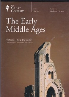 The Great Courses Ancient & Medieval History: The Early Middle Ages Parts 1 and 2