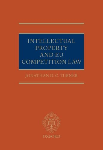 Intellectual Property Law and EU Competition Law