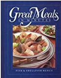 Fish and Shellfish Menus (Great Meals in Minutes) (0867061782) by Time-Life Books Editors