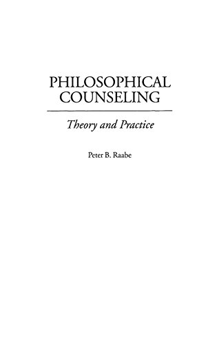 Philosophical Counseling: Theory and Practice, by Peter B Raabe