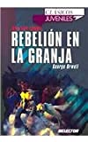 Rebelion En La Granja / Animal Farm (9706438807) by Orwel, G.