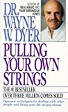 Pulling Your Own Strings (006109224X) by Dr. Wayne W. Dyer