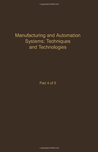 Control and Dynamic Systems: Advances in Theory and Applications : Manufacturing and Automation Systems : Techniques and