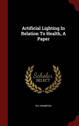 Artificial Lighting In Relation To Health, A Paper