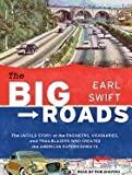 img - for The Big Roads: the Engineers, Visionaries, and Trailblazers Who Created the American Superhighways (one) book / textbook / text book