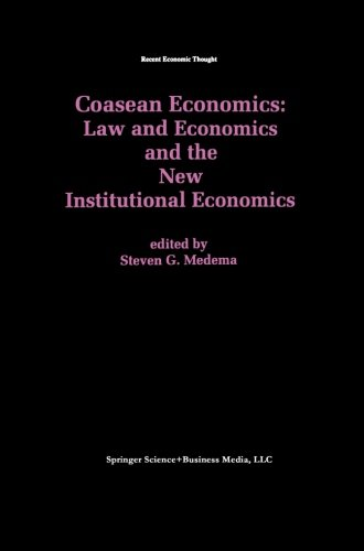 Coasean Economics Law and Economics and the New Institutional Economics (Recent Economic Thought)