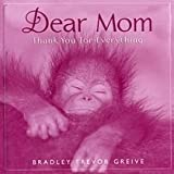 Dear Mom Hallmark Edition (0740724363) by Bradley Trevor Greive