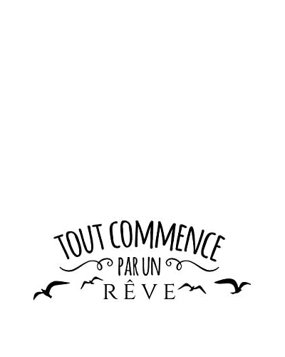 Ambiance-sticker Vinile Decorativo French Quote Design Tout Commence Par Un Rêve